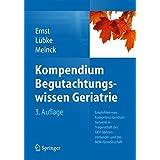 Kompendium Begutachtungswissen Geriatrie: Empfohlen vom Kompetenz-Centrum Geriatrie  in Trägerschaft des GKV-Spitzenverbandes und der MDK-Gemeinschaft
