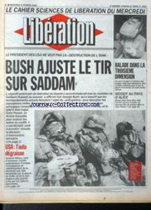 LIBERATION [No 3021] du 06/02/1991 - CAHIER SCIENCES - BALADE DANS LA TROISIEME DIMENSION - WOODY ALLEN - BUSH AJUSTE LE TIR SUR SADDAM - USA - L'AUTO DEGRAISSE.