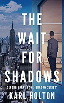 The Wait for Shadows (Shadow Series Book 2) by [Holton, Karl]