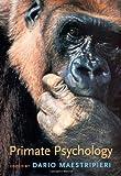 Primate Psychology by Dario Maestripieri (2004-01-13)