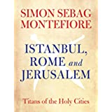 Istanbul, Rome and Jerusalem: Titans of the Holy Cities (English Edition)