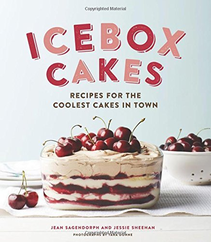 Icebox Cakes: Recipes for the Coolest Cakes in Town by Jean Sagendorph (2015-04-14)