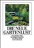 Die neue Gartenlust: Dreiunddreißig Blumenstücke und Anleitungen zur gärtnerischen Kurzweil (insel taschenbuch)