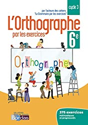 Orthographe par les exercices 6e