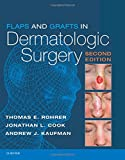 Flaps and Grafts in Dermatologic Surgery, 2e