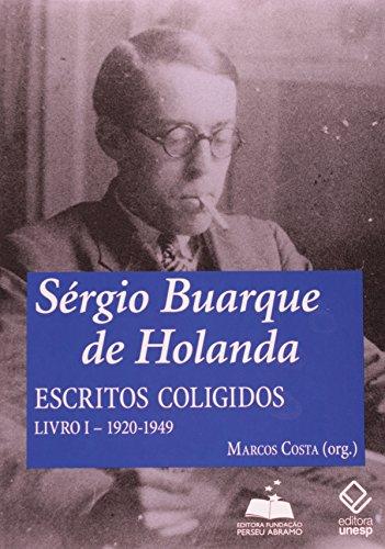Sergio Buarque De Holanda: Escritos Coligidos - Livro I - 1920-1949 (Em Portuguese do Brasil)