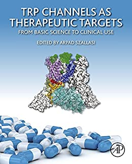 Trp Channels As Therapeutic Targets: From Basic Science To Clinical Use por Arpad Szallasi epub
