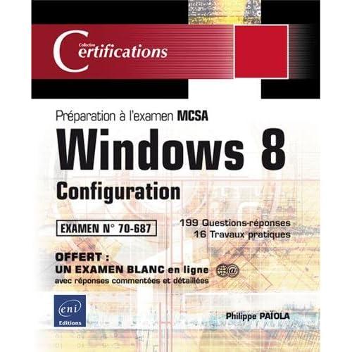 Windows 8 - Configuration - Préparation à la Certification MCSA - Examen N° 70-687