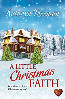 A Little Christmas Faith (Choc Lit) by [Freeman, Kathryn]