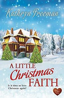 A Little Christmas Faith (Choc Lit) by [Freeman, Kathryn]