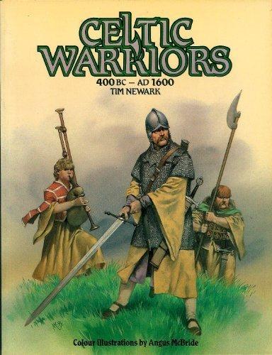 Celtic Warriors: 400 Bc - 1600 Ad