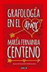 Grafología En El Amor / Graphology of Love par Maria Fernanda Centeno