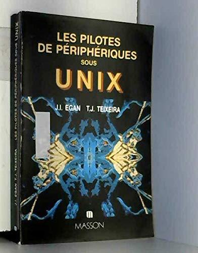 Les Pilotes de périphériques sous Unix par Janet I. Egan, Thomas J. Teixeira