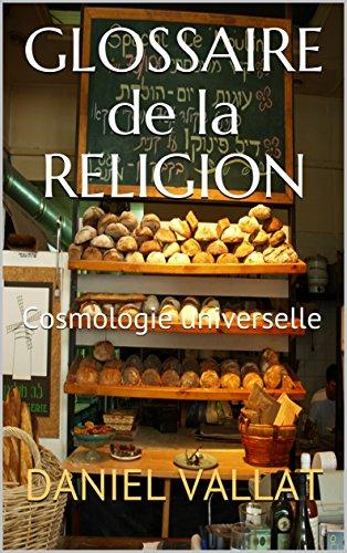 Couverture du livre Glossaire de la Religion: Cosmologie universelle (Lumière et Vie t. 7)