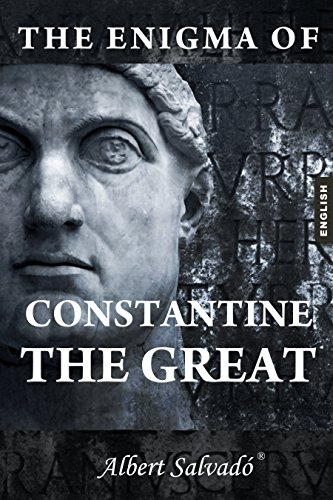 the historic figure of constantine the great