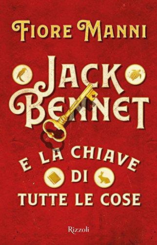 scaricare ebook gratis Jack Bennet e la chiave di tutte le cose PDF Epub