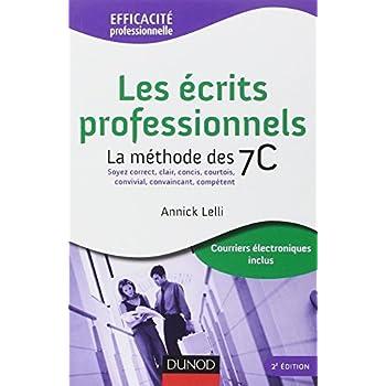 Les écrits professionnels : la méthode des 7C - 2ème édition: Soyez correct, clair, concis, courtois, convivial, convaincant, compétent.