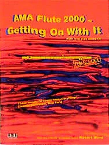 """AMA Flute 2000 - Getting On With It - englisch sprachig: Englischfassung von """"Querflötenspielereien"""""""