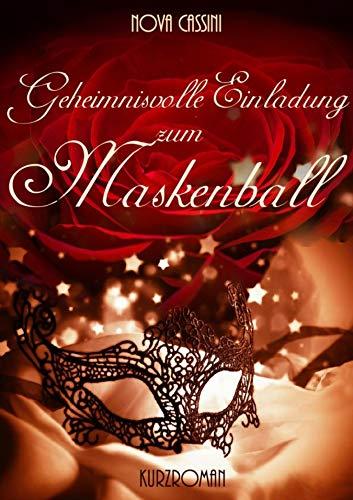 Geheimnisvolle Einladung zum Maskenball: (Erotischer Kurzroman) (Kurze Geschichte über Halloween)