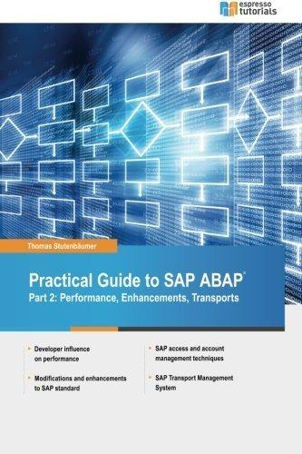 Practical Guide to SAP ABAP: Part 2: Performance, Enhancements, Transports by Thomas Stutenb????mer (2016-04-29) par Thomas Stutenb????mer