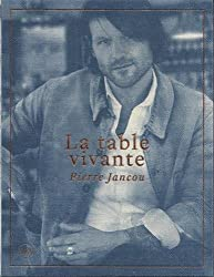 Pierre Jancou : La table vivante