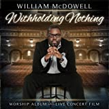 Withholding Nothing by William McDowell (2013-07-28)