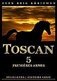5 - PREMIÈRES ARMES: Récit-feuilleton (TOSCAN) (French Edition)