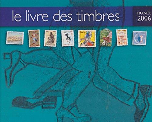 le livre des timbres France 2006 par collectif