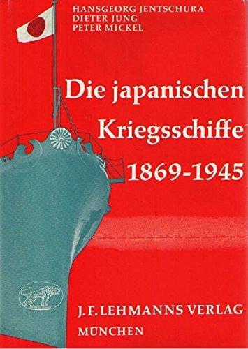Die Japanischen Kriegsschiffe 1869-1945