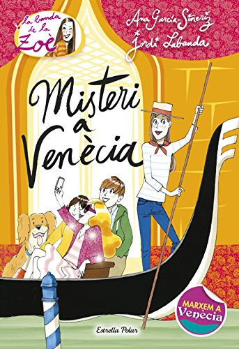 Misteri a Venècia: La Banda de la Zoè nº9 (LA BANDA DE LA ZOÈ. TAPA DURA Book 12) (Catalan Edition) por Ana García-Siñeriz