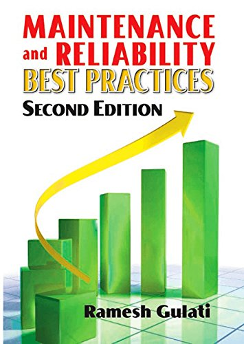 Maintenance and Reliability Best Practices por Ramesh D. Gulati