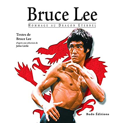 Bruce Lee : Hommage au dragon éternel