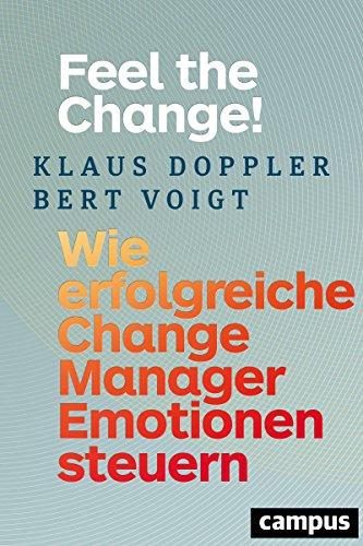 emotion ki en Feel the Change!: Wie erfolgreiche Change Manager Emotionen steuern