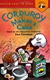 Corduroy Makes a Cake (Puffin Easy-To-Read - Level 2)