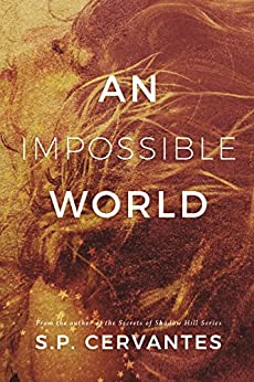 An Impossible World by [Cervantes, S.P.]