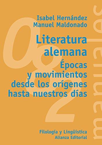 Literatura alemana: Épocas y movimientos desde los orígenes hasta nuestros días (El Libro Universitario - Manuales) por Isabel Hernández