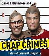 Crap Crimes: Tales of Criminal Stupidity