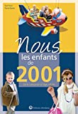 Nous, les enfants de 2001 - De la naissance à l'âge adulte
