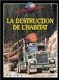 """Afficher """"La destruction de l'habitat"""""""