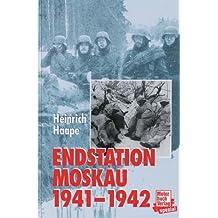 Endstation Moskau 1941/42: Tagebuch eines Frontarztes