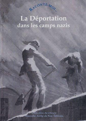 Raconte-moi... La Déportation dans les camps nazis