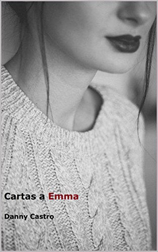 Cartas a Emma por Francisco Daniel Colorado Castro