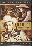Double Feature: Bad Man of Deadwood / Sheriff of Tombstone [3 DVDs]