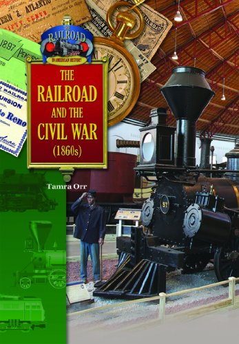 The Railroad and the Civil War (1860's) (The Railroad in American History)
