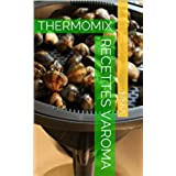 RECETTES VAROMA: THERMOMIX (MES RECETTES THERMOMIX t. 10) (French Edition)