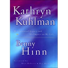 Kathryn Kuhlman: Her Spiritual Legacy and its Impact on my Life