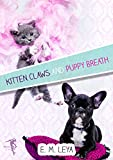 Kitten Claws and Puppy Breath (English Edition)