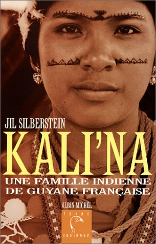 Kali'na : Une famille indienne en Guyane française
