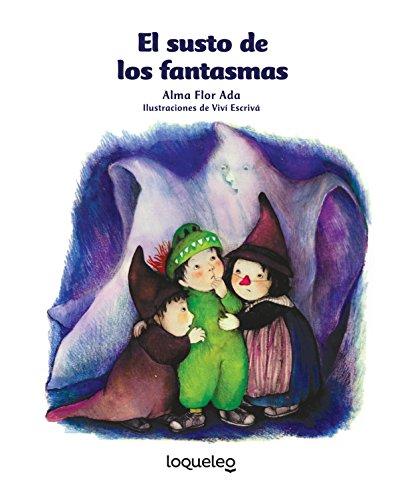 El Susto de Los Fantasmas (Cuentos para todo el año/ Stories the Year Round) por Alma Flor Ada