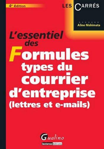 L'essentiel des Formules types du courrier d'entreprise (lettres et e-mails) par Aline Nishimata